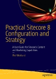 Pratical Sitecore 8 Configuration and Strategy