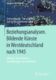 Beziehungsanalysen. Bildende Künste in Westdeutschland nach 1945
