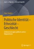 Politische Identität – Ethnizität – Geschlecht