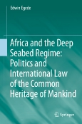 Africa and the Deep Seabed Regime:||Politics and International Law ||of the Common Heritage of Mankind
