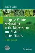 Tallgrass Prairie Restorationin the Midwestern and Eastern United States