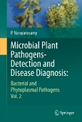 Microbial Plant Pathogens-Detection and Disease Diagnosis: Bacterial and Phytoplasmal Pathogens