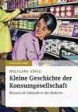 Kleine Geschichte der Konsumgesellschaft