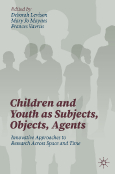 Children and Youth as Subjects, Objects, Agents