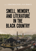 Smell, Memory, and Literature in the Black Country