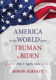 America in the World from Truman to Biden