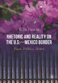 Rhetoric and Reality on the U.S.-Mexico Border