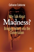 Why Talk About Madness?