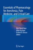 Essentials of Pharmacology ||for Anesthesia, Pain Medicine, ||and Critical Care