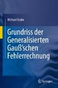 Grundriss der Generalisierten Gauß'chen Fehlerrechnung